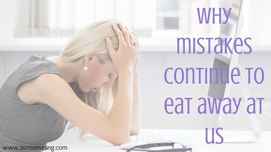 Why mistakes continue to eat away at us