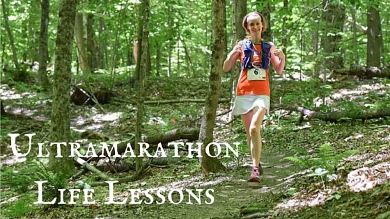 Ultramarathon Life Lessons