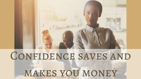 Confidences saves and makes you money