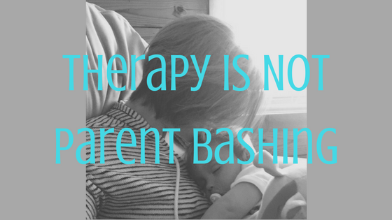 Therapy is not parent bashing